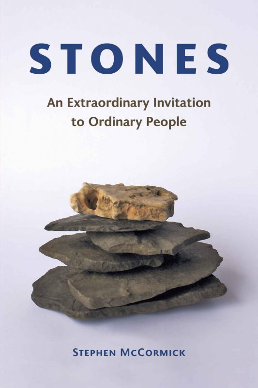 Stones: An Extraordinary Invitation to Ordinary People